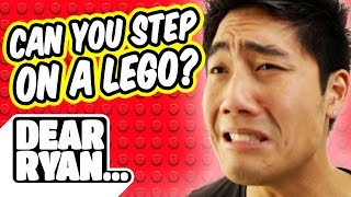 Can you step on a Lego! (Dear Ryan)
