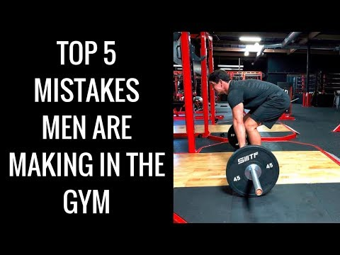 Top 5 Mistakes Men Make in the Gym