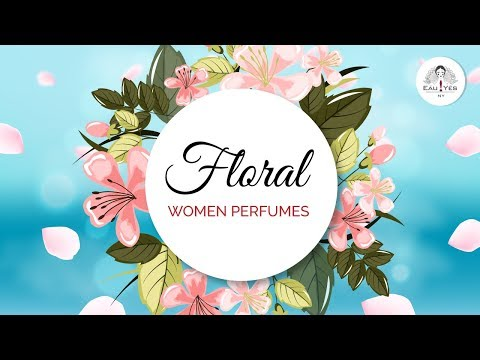 Top 15 Best Floral Women Perfumes for Spring & Summer 2018