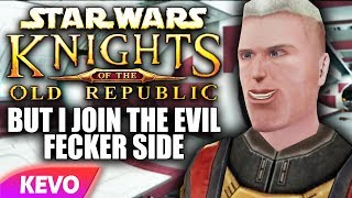 Knights of the old Republic but I join the evil fecker side