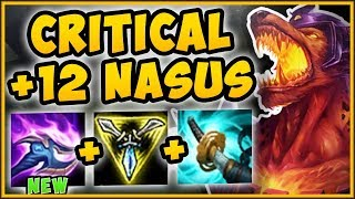NASUS +12 STACK BUFF MAKES 100% CRIT NASUS EVEN MORE OP! CRIT NASUS TOP SEASON 9! League of Legends