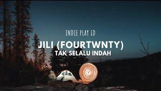 JILI (FOURTWNTY) - Tak Selalu Indah | Unofficial Lyric Music