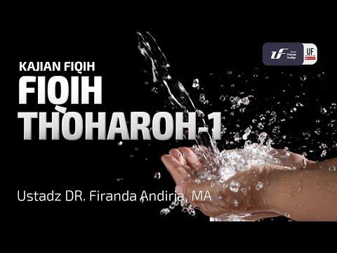 Fiqih Thoharoh – Sesi 1 – Ustadz Dr. Firanda Andirja, M.A.
