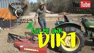 GOT MY OWN DIRT!