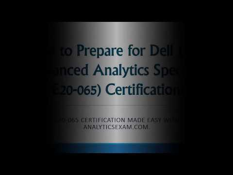 How to Prepare for E20-065 exam on Dell EMC Advanced Analytics ...