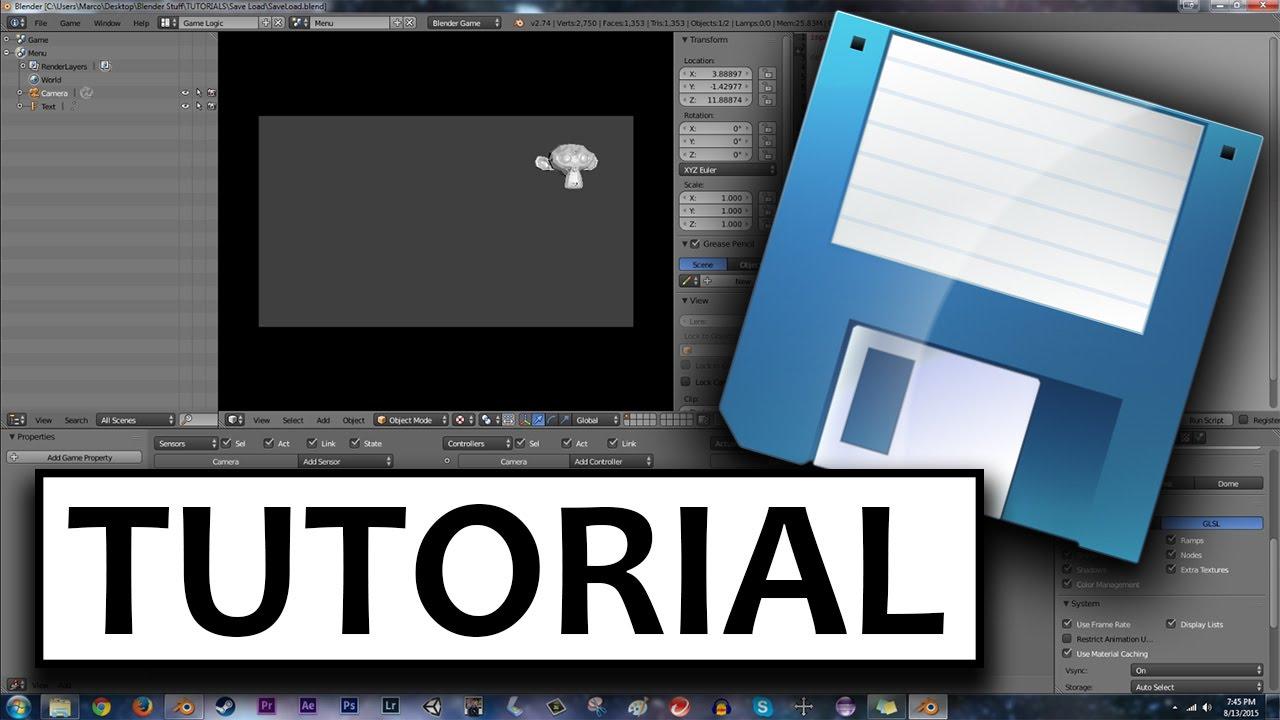 Tutorial: Save / Load Game! (Blender 2.74)