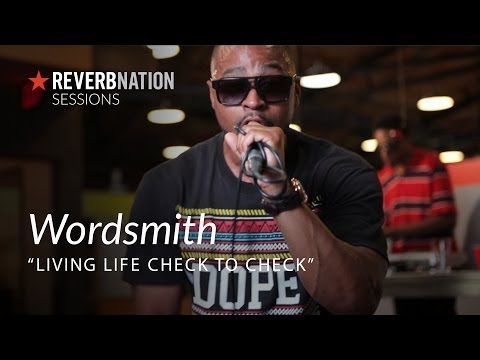 ReverbNation Sessions: Wordsmith - Living Life Check to Check