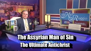 THE ASSYRIAN MAN OF SIN: THE ULTIMATE ANTICHRIST!