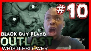 Black Guy Plays Outlast Whistleblower -  Part 10 - Outlast Whistleblower PS4 Gameplay Walkthrough