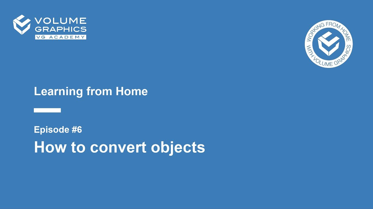 Learning from Home - Episode 6: How to Convert Objects