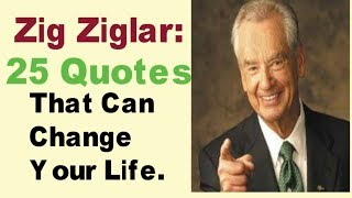Zig Ziglar: 25 Quotes That Can Change Your Life/ WE CAN