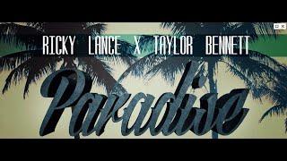 Ricky Lance  Paradise Ft Taylor Bennett Lyrics