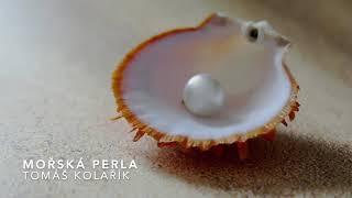 Video Tomáš Kolařík - Mořská perla