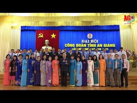 Bế mạc Đại hội Công đoàn tỉnh lần X, nhiệm kỳ 2018 – 2023