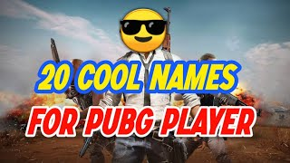 COOL NAMES FOR PUBG MOBILE PLAYERS