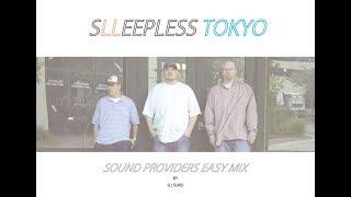 【不眠東京】SOUND PROVIDERS EASY MIX / DJ SURD from SLEEPLESSTOKYO【chill out】