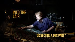 Dissecting a Mix Pt. 1 – Into The Lair #64