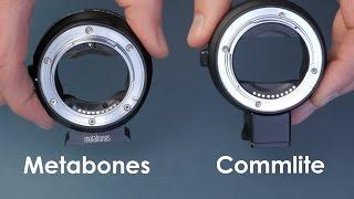 Metabones Vs Commlite Canon Lens To Sony Body Adapter