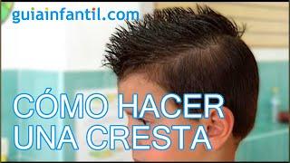Cómo hacer una cresta, peinados de niño