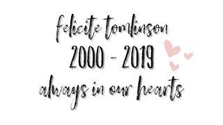 Rip Felicite Tomlinson - A Tribute.☁️✨