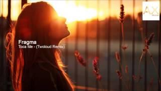 Fragma - Toca Me (Twoloud Remix)