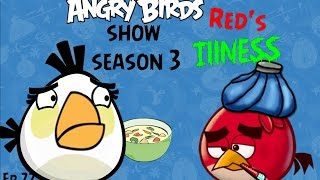Angry Birds Show Ep22 Red's Illness