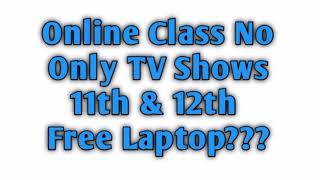Online Class or TV Shows | 11th and 12th Free Laptop? | 5 Minute Maths