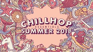  Chillhop Essentials Summer 2018 • jazz beats & chill hiphop