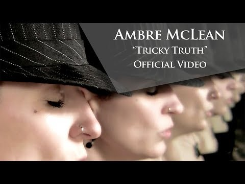 "Ambre McLean - ""Tricky Truth"""