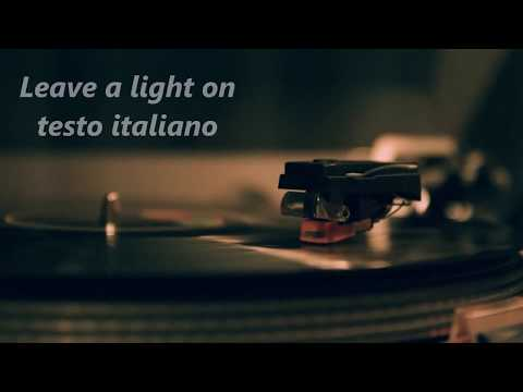 Tom Walker - Leave A Light On - Testo Italiano