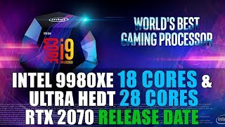 Intel 9th Gen 9980XE 18 Cores & Ultra HEDT 28 Cores | RTX 2070 Release Date