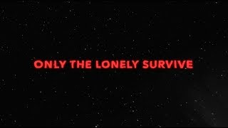 Marianas Trench - Only the Lonely Survive