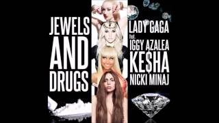 Lady Gaga - Jewels N' Drugs (Audio) ft. Iggy Azalea,Nicki Minaj & Ke$ha