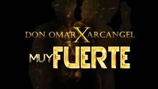Don Omar Ft. Arcangel - Muy Fuerte