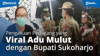 Video Adu Mulutnya dengan Bupati Sukoharjo Wardoyo Viral, Pedagang Ini Curhat: Rugi Terus