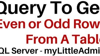 Select Even or Odd Rows From SQL Server Table (myLittleadmin)