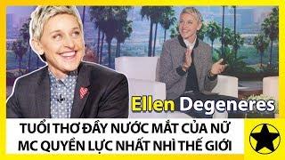 Ellen Degeneres - Tuổi Thơ Đẫm Nước Mắt Của Nữ MC Quyền Lực Nhất Nhì Thế Giới