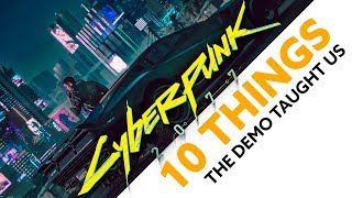 CYBERPUNK 2077: 10 New Things We Know