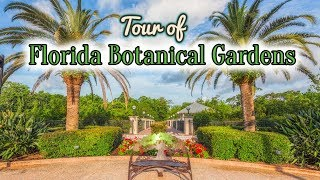 Tour Of Florida Botanical Gardens