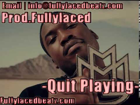 """(Prod.Fullylaced) """"Quit Playin """" [Meek Mill Type Beat]"""