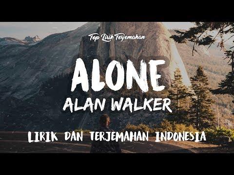 Download Alone - Alan Walker ( Lirik Terjemahan Indonesia ) 🎤 HD Mp4 3GP Video and MP3