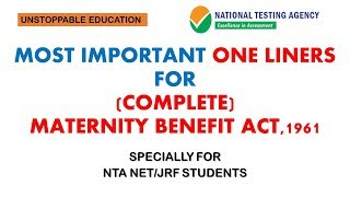 (COMPLETE) MATERNITY BENEFIT ACT,1961 WITH ONE LINERS   LABOUR LAWS NTA NET/JRF (CODE-55)
