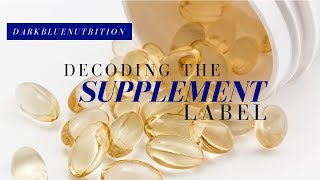 Decoding the Supplement Label:  Finding a Quality Dietary Supplement