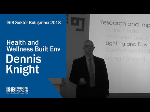 İSİB Sektör Buluşması 2018 – Health and Wellness Built Env – Dennis Knight