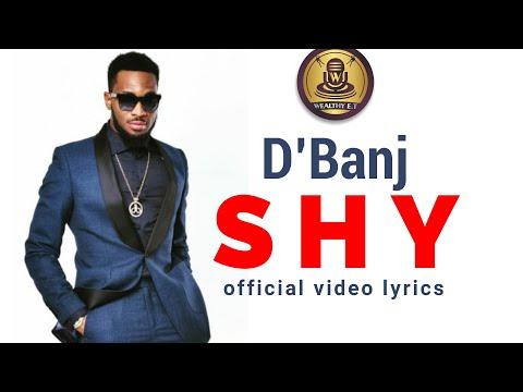 D'Banj – SHY official video lyrics