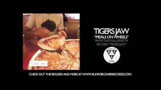 Tigers Jaw - Meals On Wheels (Official Audio)