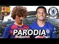 Canción Barcelona vs Chelsea 1-2 (Parodia Ellos - Ceky Viciny)