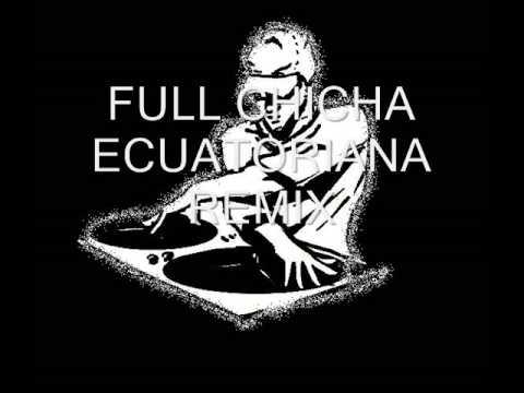 FULL CHICHA ECUATORIANA REMIX