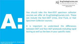 CAN A DOT QUALIFIED COLLECTOR ALSO CONDUCT NON-DOT DRUG TESTS?