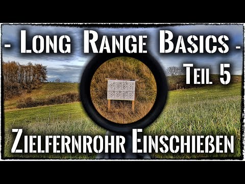 Long Range Basics - 5 - Zielfernrohr/Waffe einschießen *Deutsch*